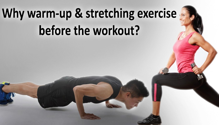 Why warm-up & stretching exercise before the workout