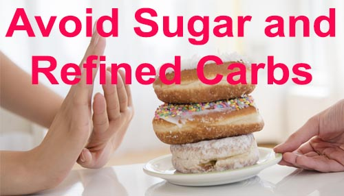 Avoid Sugar and Refined Carbs